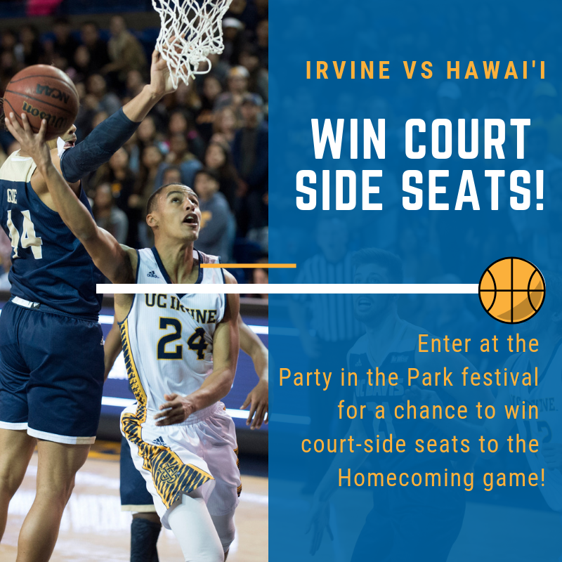 UCI Homecoming,- Win Courtside seats to see the UC Irvine Men's Basketball gamve against Hawaii.